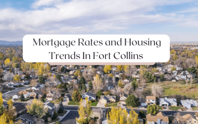 Mortgage Rates and Housing Trends In Fort Collins